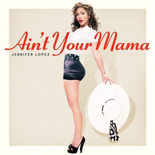 Jennifer Lopez, cover, Ain't your Mama